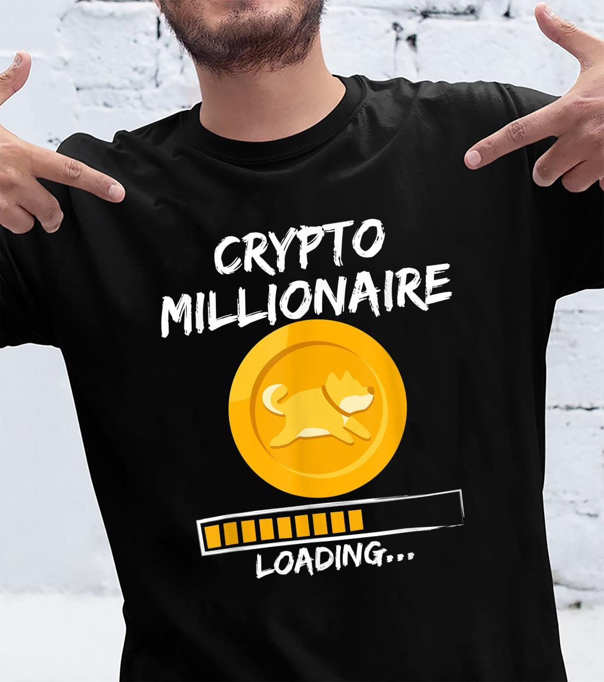 Dogecoin Millionaire Loading Crypto Cryptocurrency Shirt