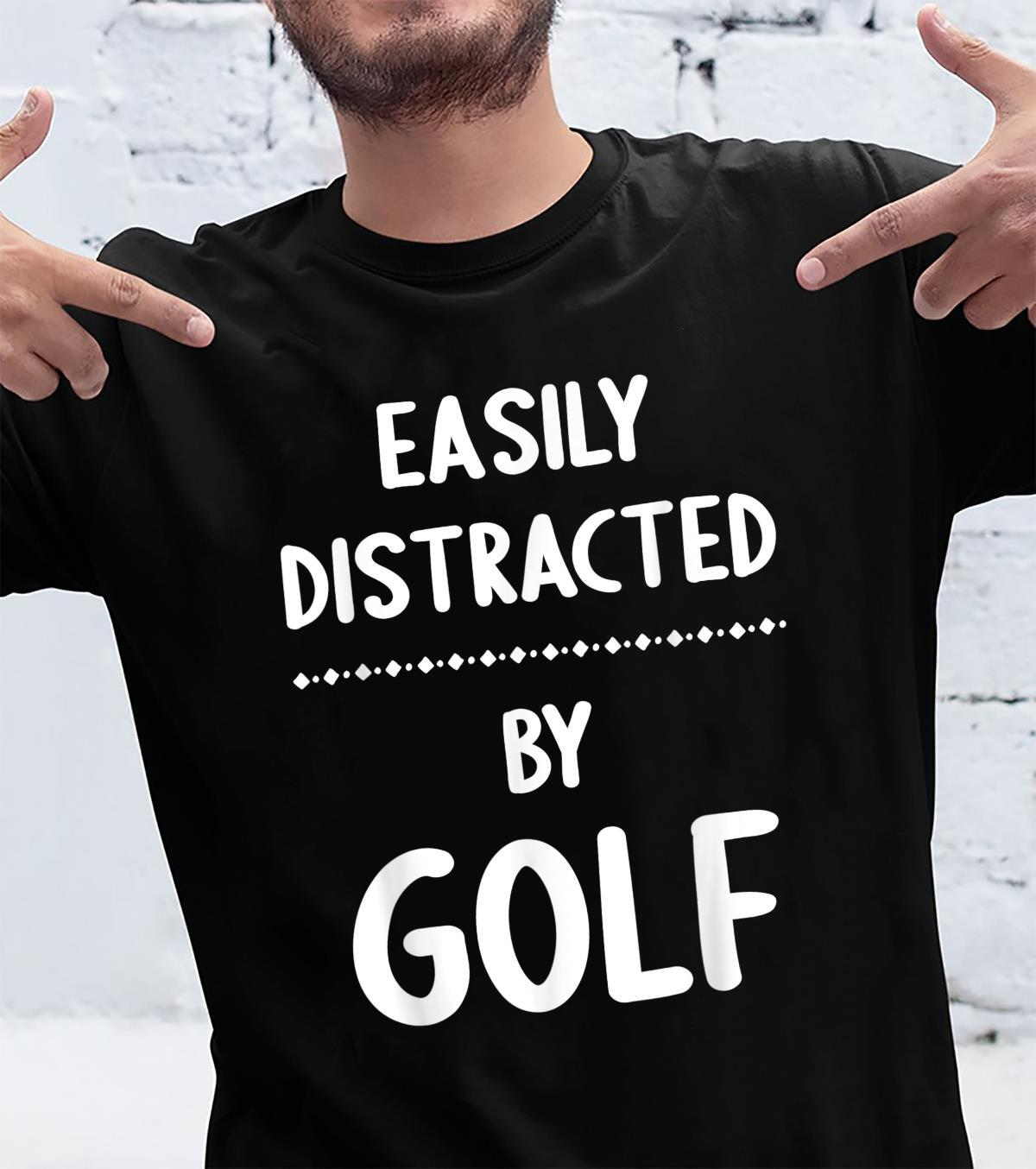 Easily Distracted By Golf Golf Shirt