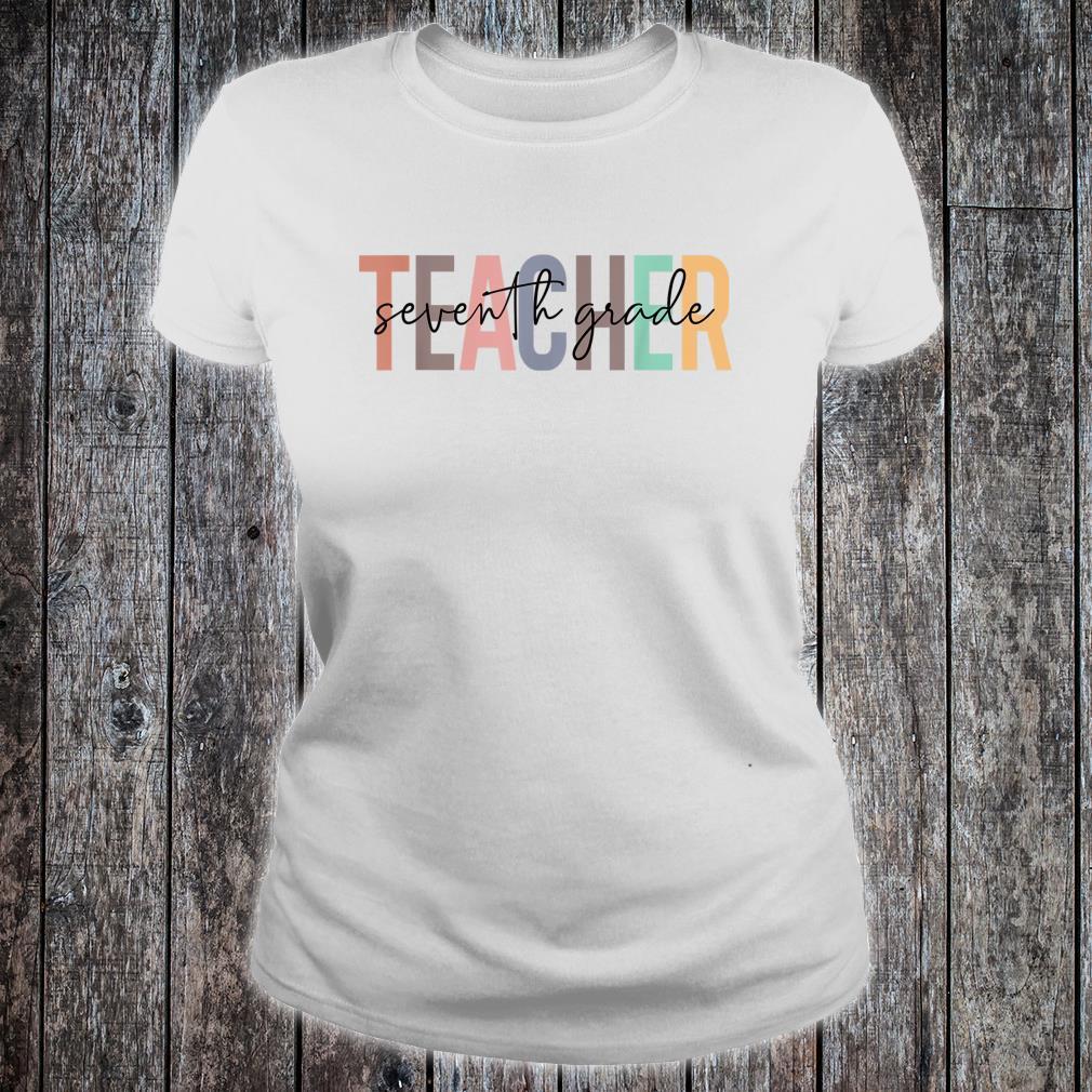 First Day Back To School 7th Grade Teacher For Teacher Shirt ladies tee