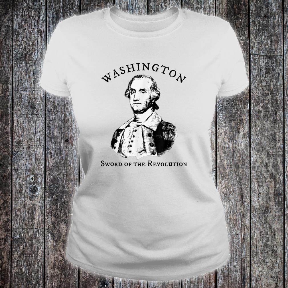 George Washington Sword of the American Revolution Shirt ladies tee