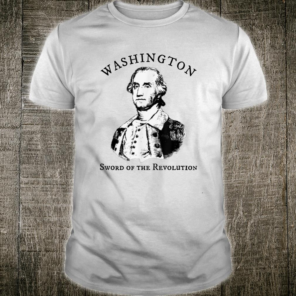 George Washington Sword of the American Revolution Shirt