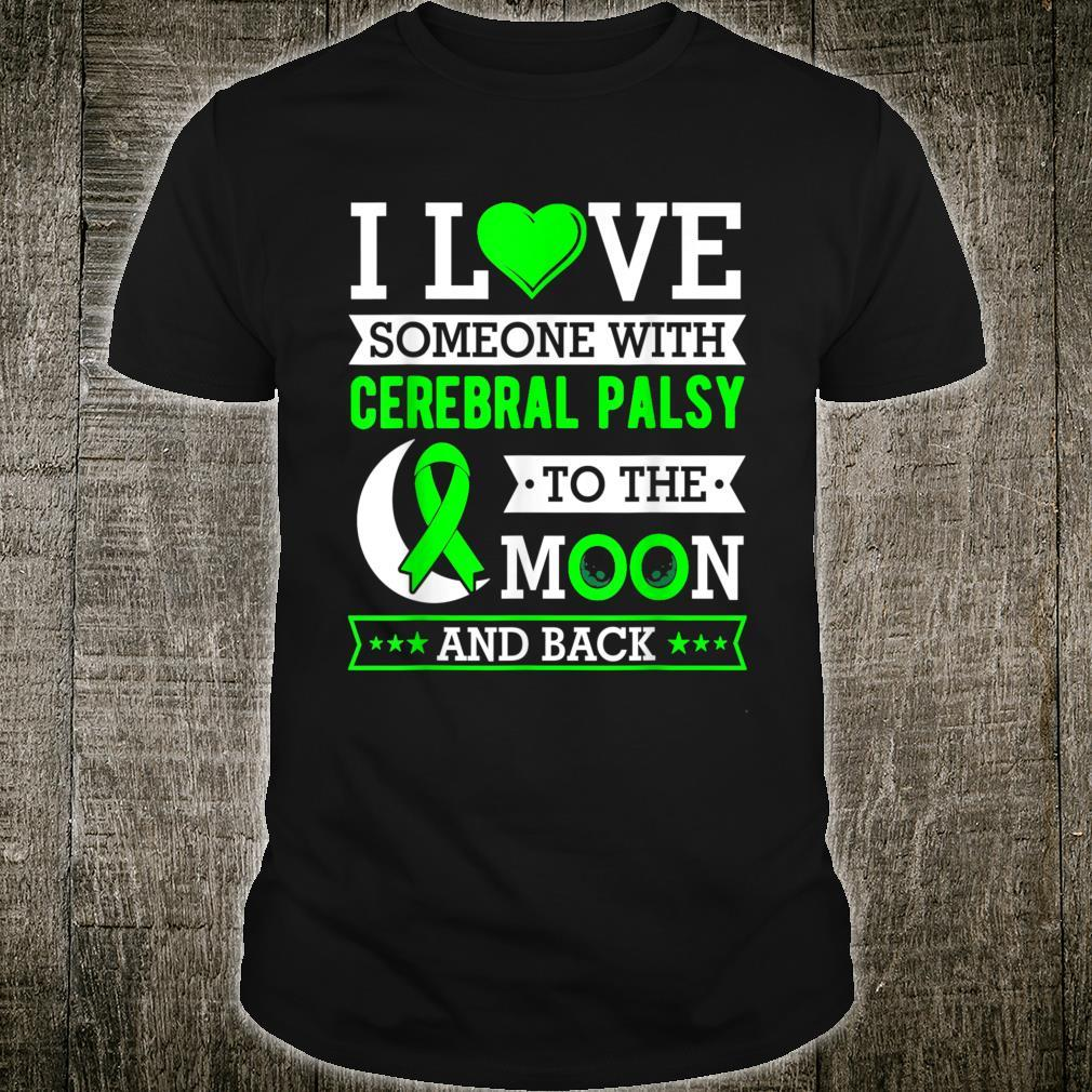 I love someone with cerebral palsy to the moon and back Shirt
