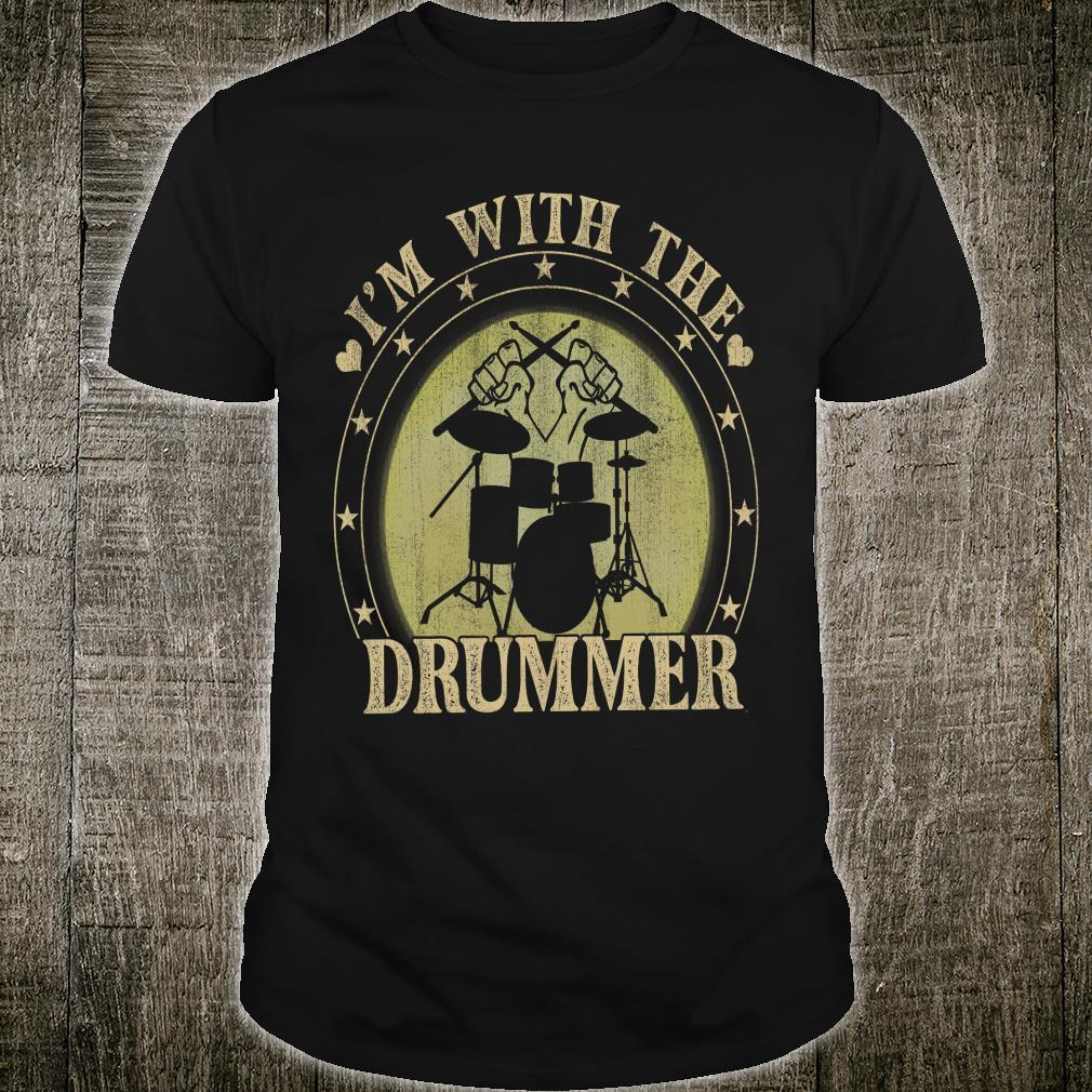 I'm With The Drummer Shirt unisex