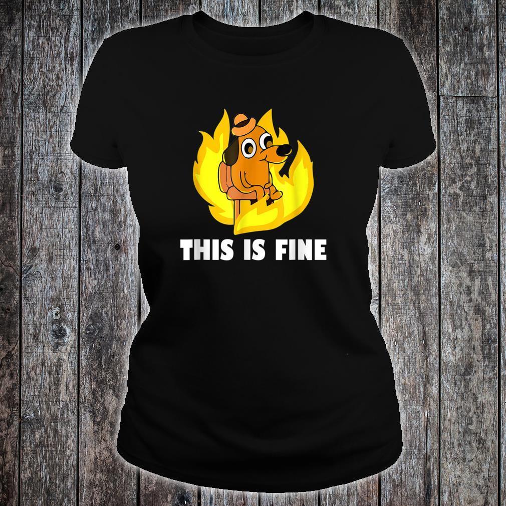 This Is Fine Dog Internet Meme Burning San Francisco Shirt ladies tee