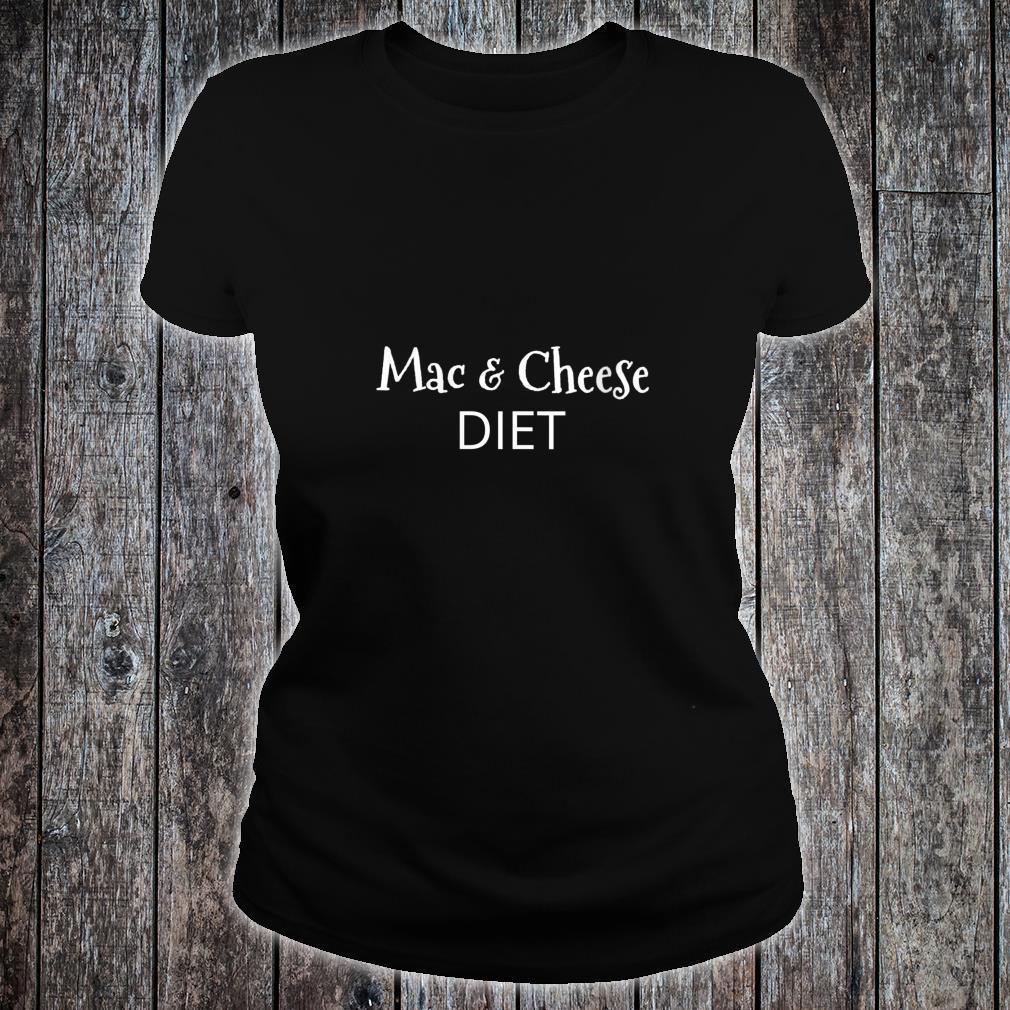 Womens Macaroni Mac and Cheese Diet Dieting Shirt ladies tee