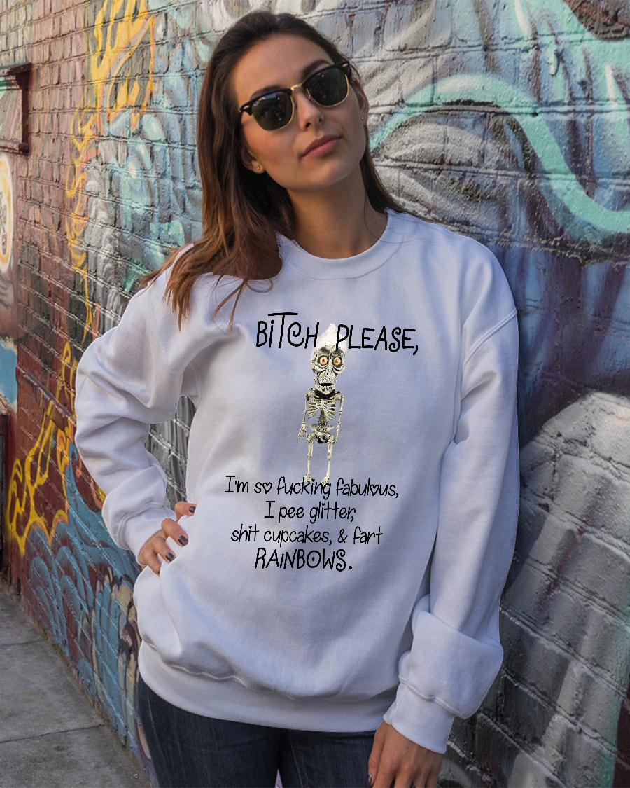Achmed Bitch please I'm so fucking fabulous i pee glitter shit cupcakes shirt sweater official