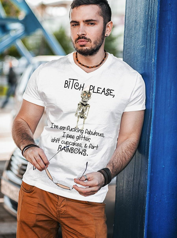 Achmed Bitch please I'm so fucking fabulous i pee glitter shit cupcakes shirt unisex