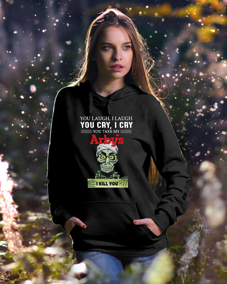 Achmed you laugh i laugh you cry i cry you take my arby's i kill you shirt hoodie unisex