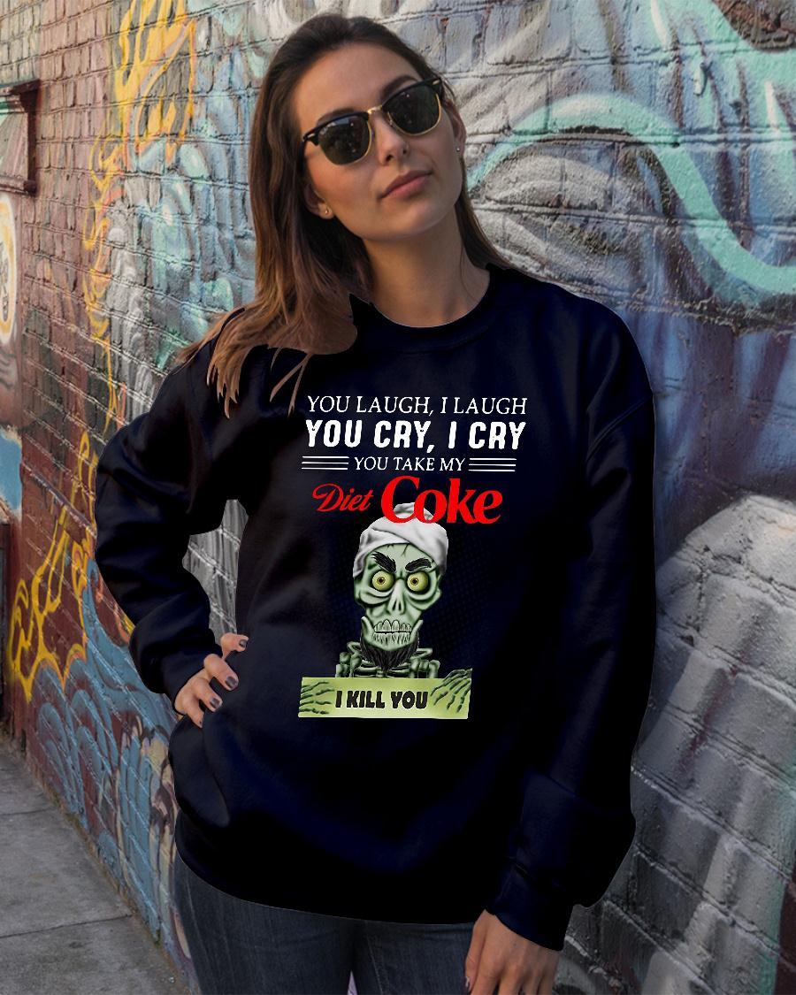 Achmed you laugh i laugh you cry i cry you take my diet coke i kill you shirt sweater official
