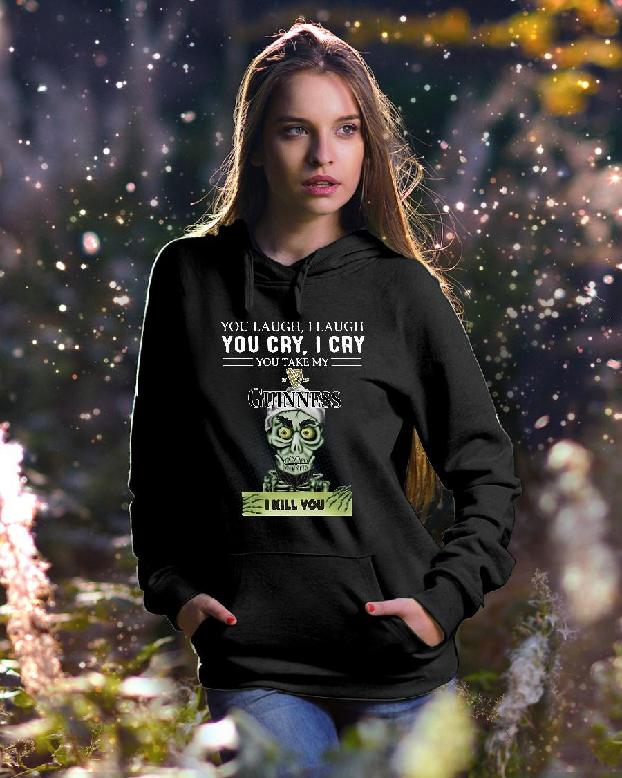 Achmed you laugh i laugh you cry i cry you take my guinness i kill you shirt hoodie unisex