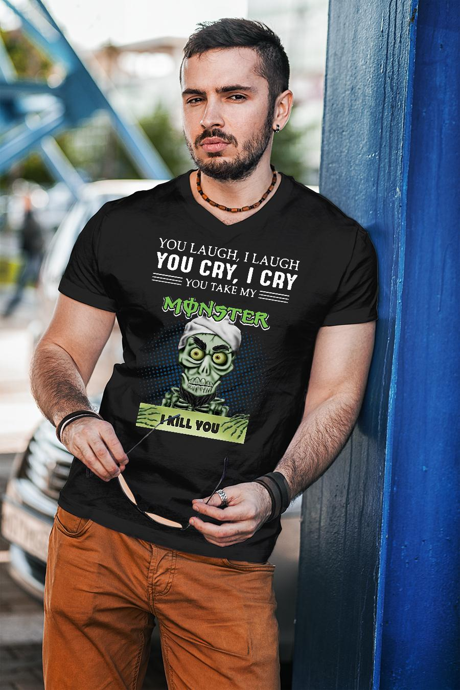 Achmed you laugh i laugh you cry i cry you take my monster i kill you shirt unisex