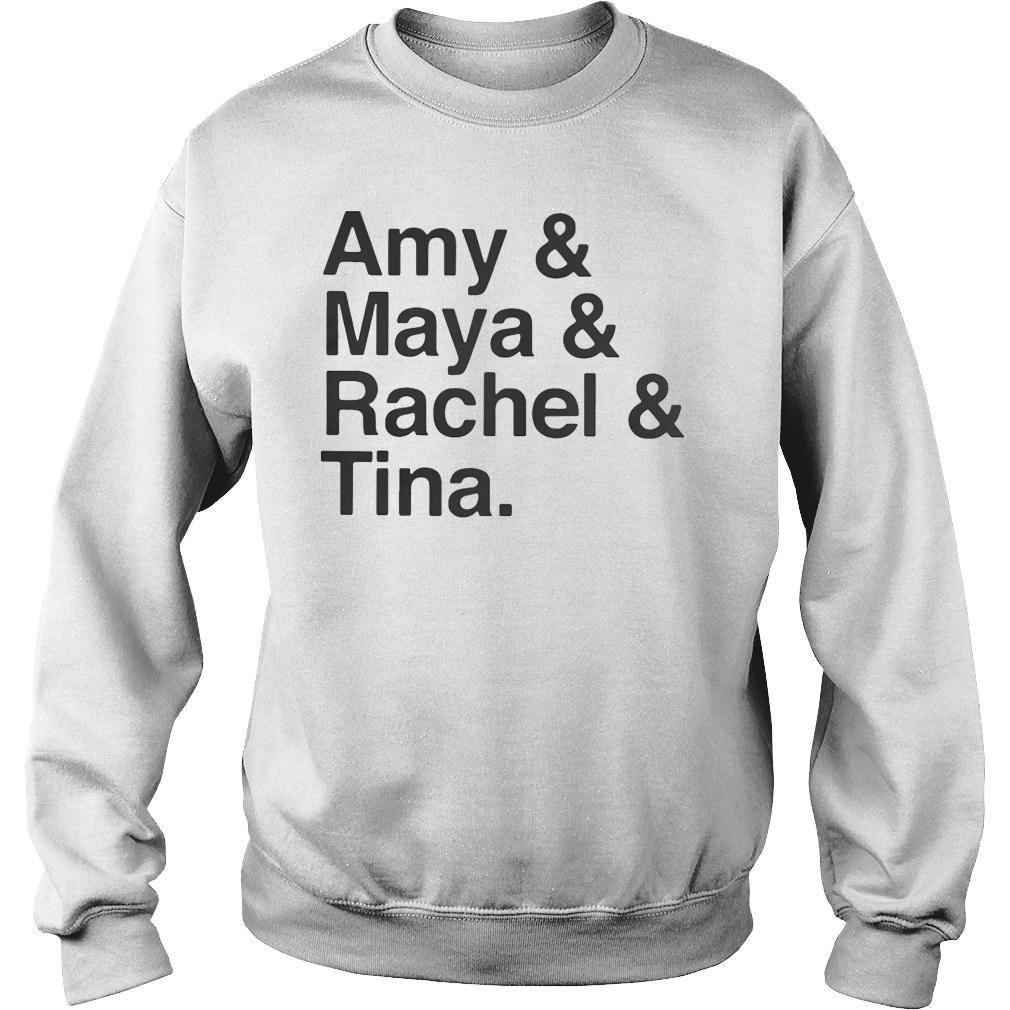 Amy and Maya and Rachel and Tina Shirt sweater