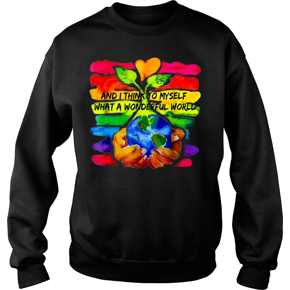 And I Think To Myself What A Wonderful World Shirt sweater