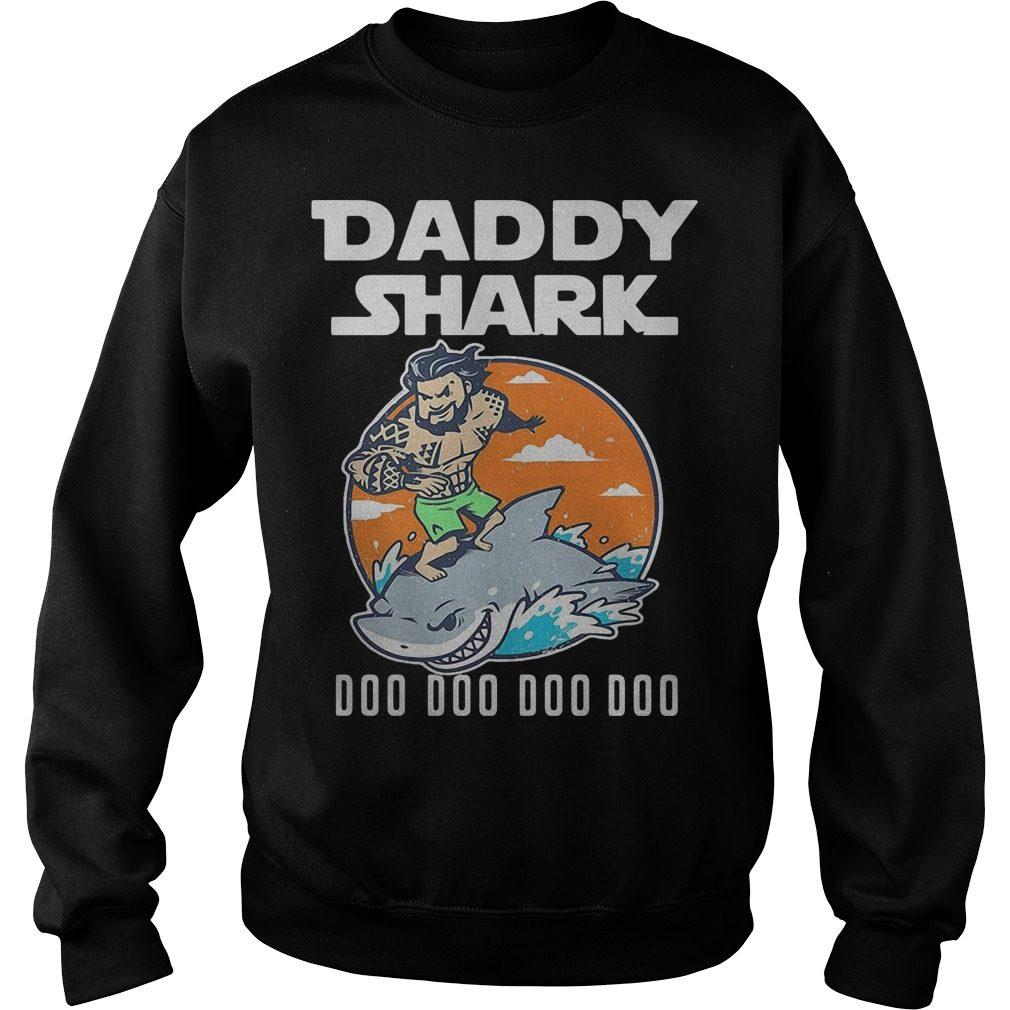 Aquaman daddy shark doo doo doo doo shirt sweater