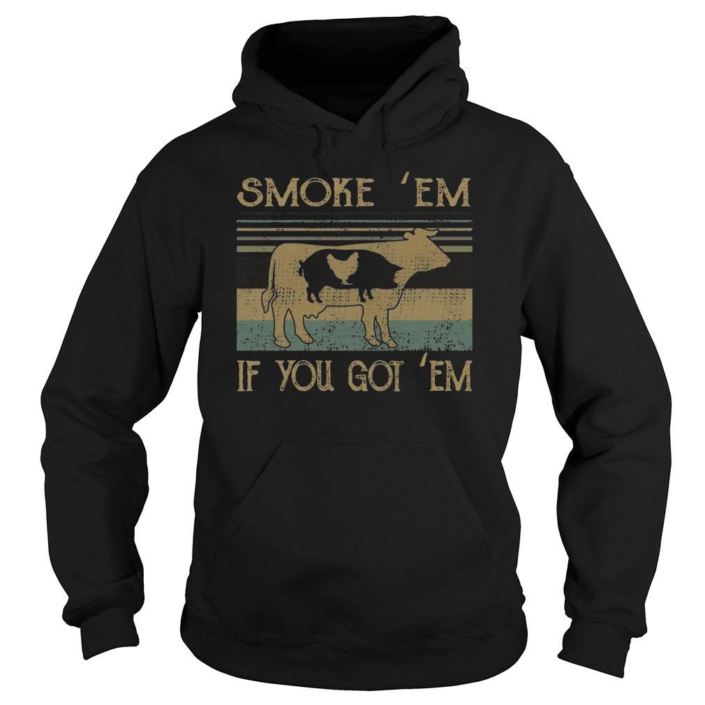 BBQ Grilling Smoke em if you got em shirt hoodie