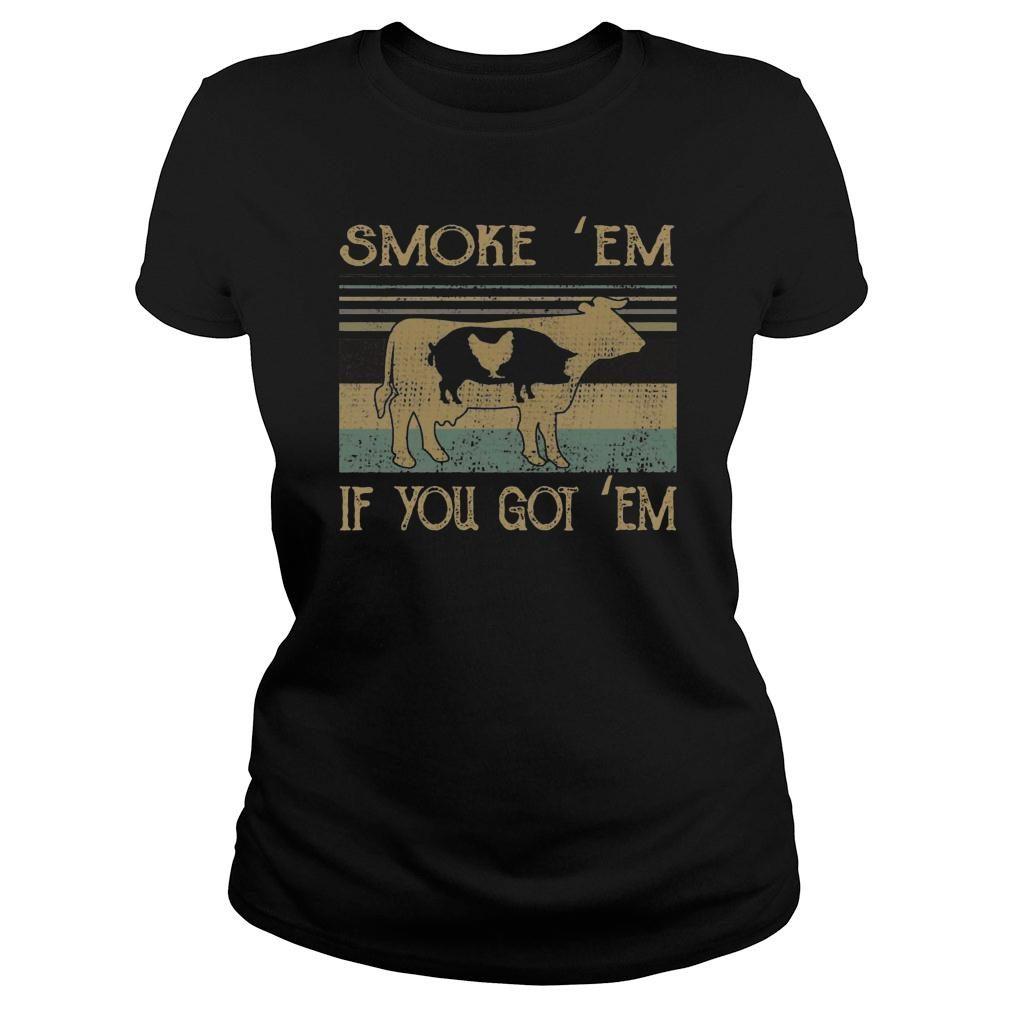 BBQ Grilling Smoke em if you got em shirt ladies tee