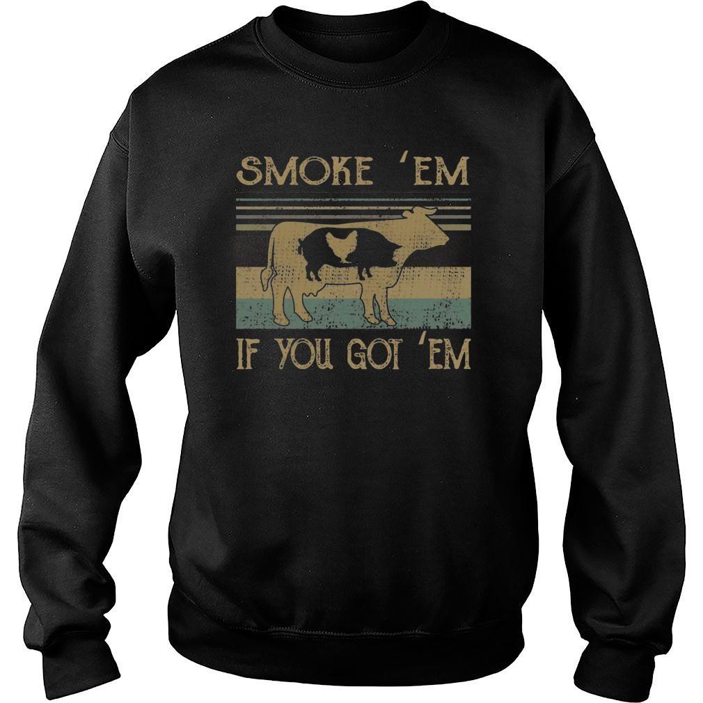 BBQ Grilling Smoke em if you got em shirt sweater