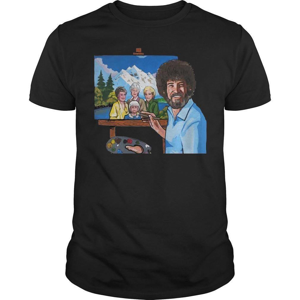 Bob ross painting the golden girl shirt