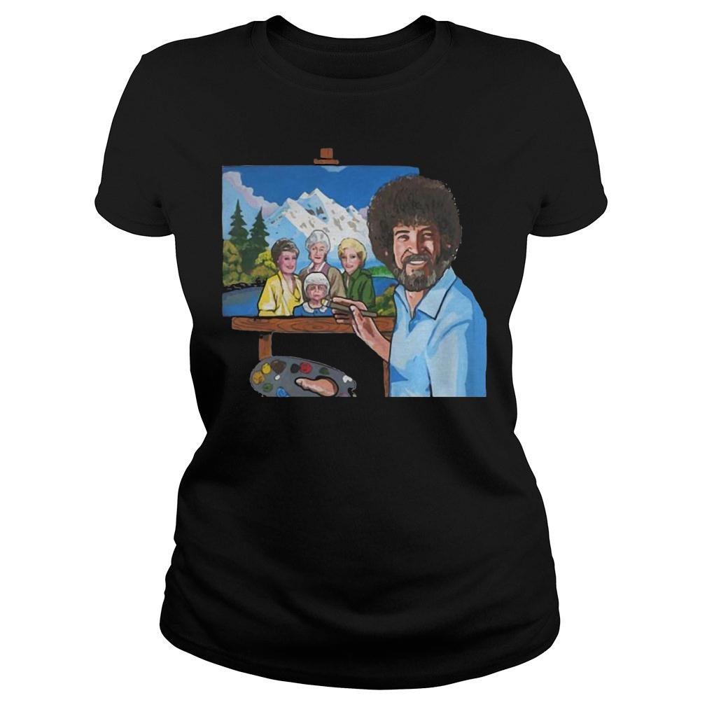 Bob ross painting the golden girl shirt ladies tee