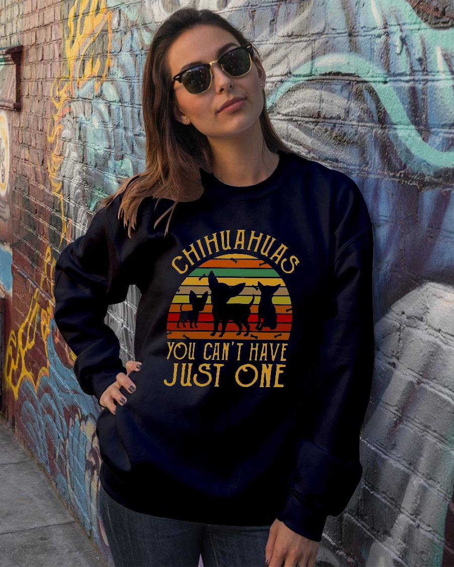 Chihuahuas you cant have just one vintage retro shirt sweater official