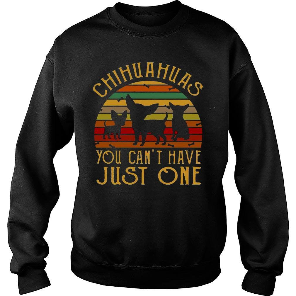 Chihuahuas you cant have just one vintage retro shirt sweater