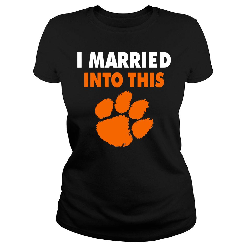 Clemson Tigers I Married Into This paw shirt ladies tee