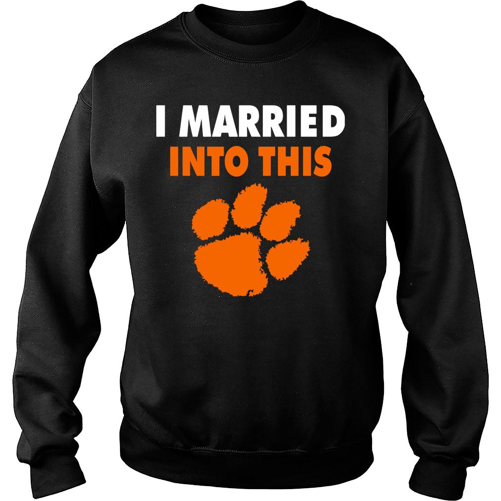 Clemson Tigers I Married Into This paw shirt sweater