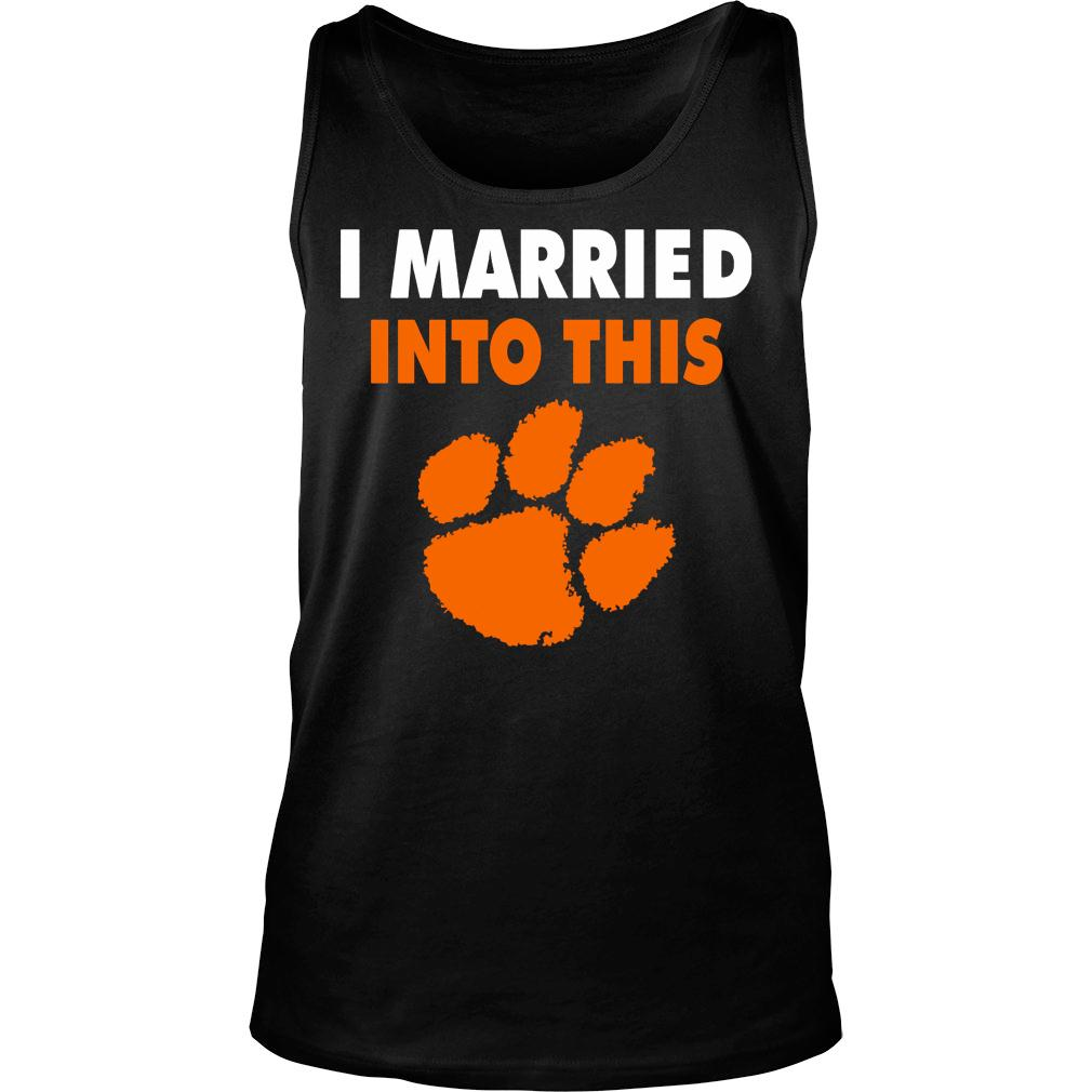 Clemson Tigers I Married Into This paw shirt tank top