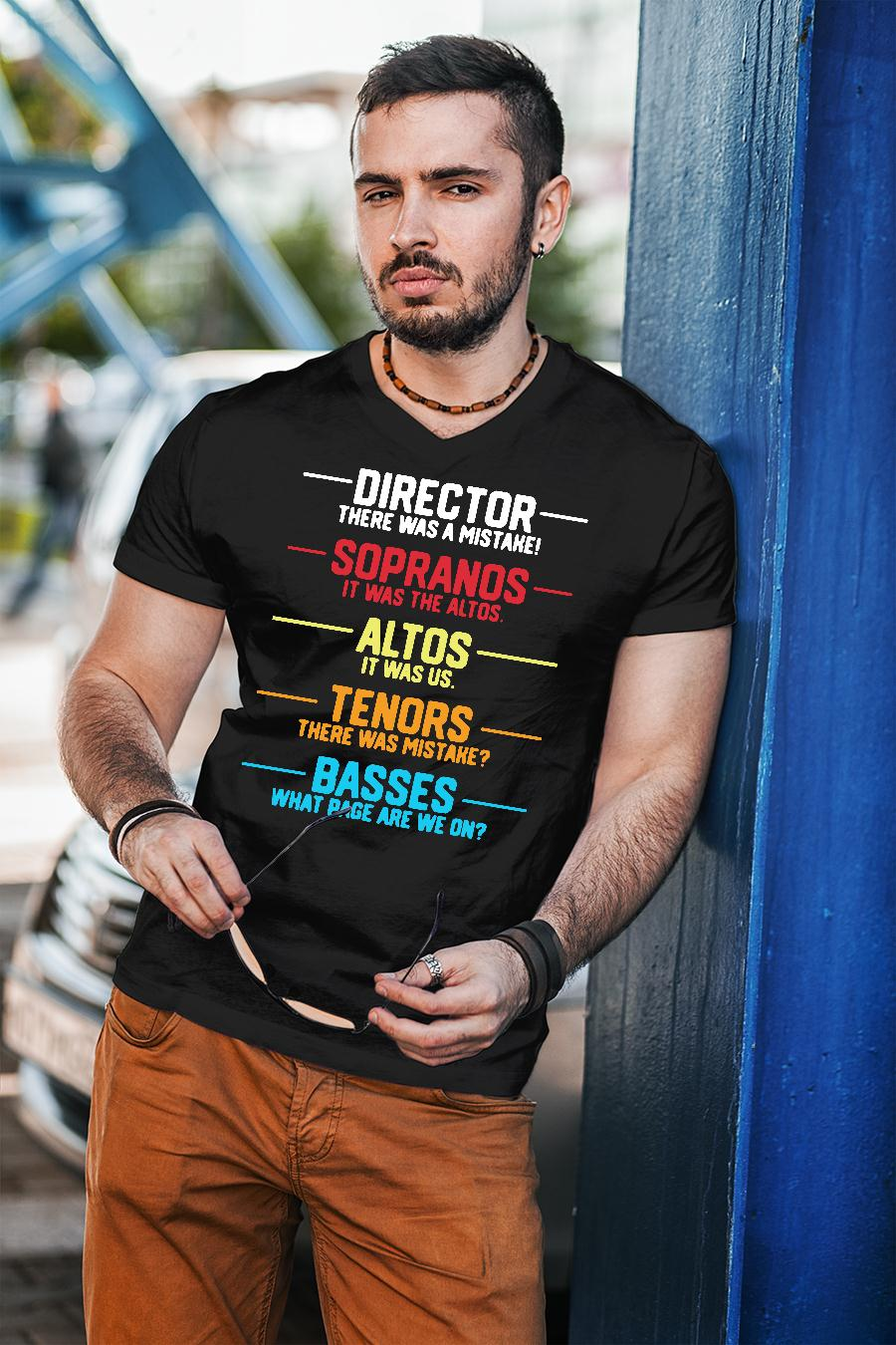 Director there was a mistake sopranos it was the altos altos it was us shirt unisex