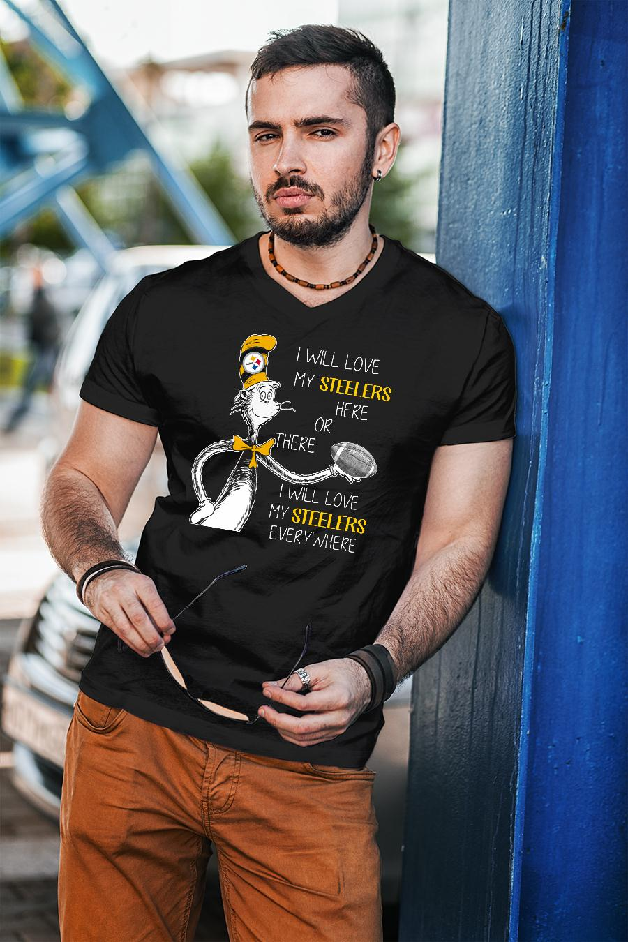 Dr Seuss I will love my Steelers here or there I will love my Steelers TShirt unisex