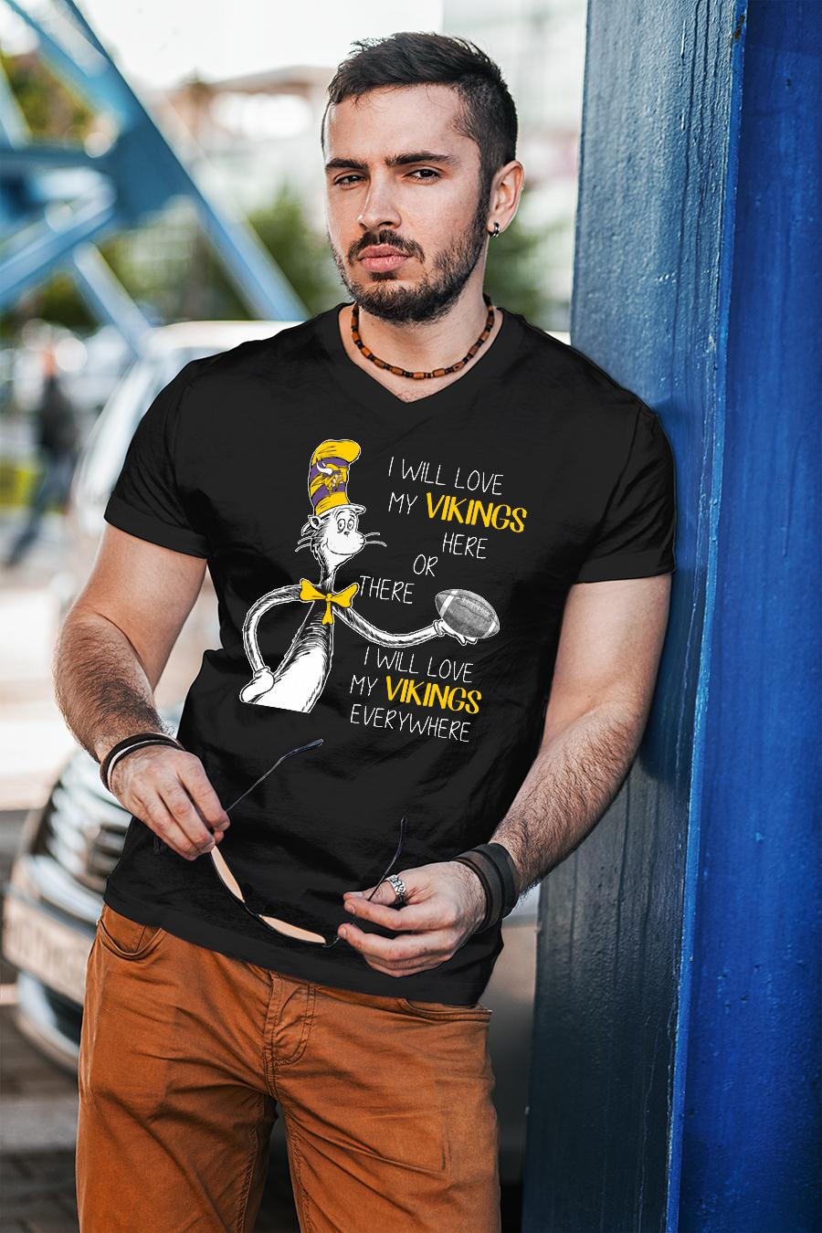 Dr Seuss I will love my Vikings here or there I will love my Vikings TShirt unisex
