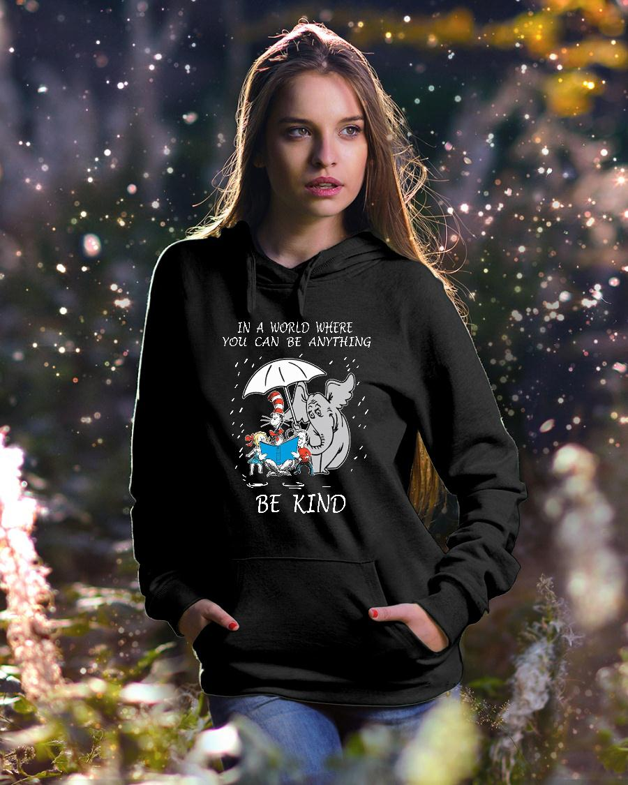 Dr Seuss In A World Where You Can Be Anything Be Kind shirt hoodie unisex