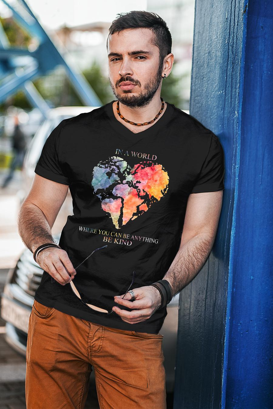 521403683 Earth Heart In a world where you can be anything be kind shirt unisex