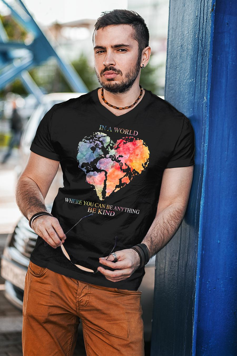 Earth Heart In a world where you can be anything be kind shirt unisex