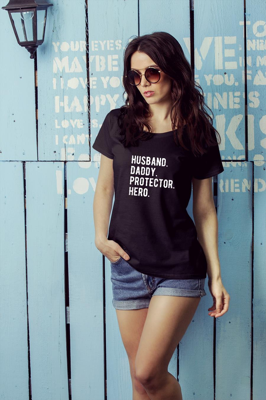 Husband Daddy Protector Hero Classic Shirt ladies tee official