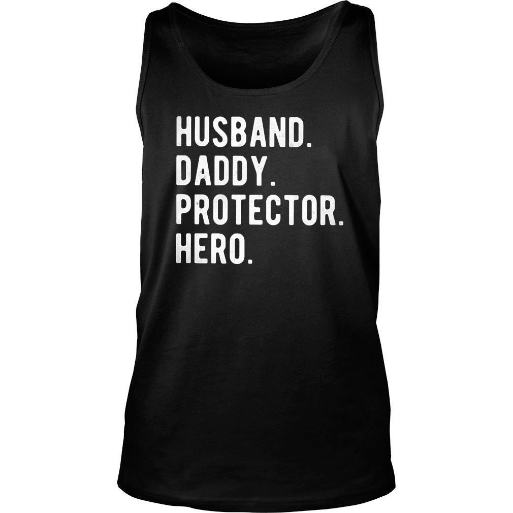 Husband Daddy Protector Hero Classic Shirt tank top
