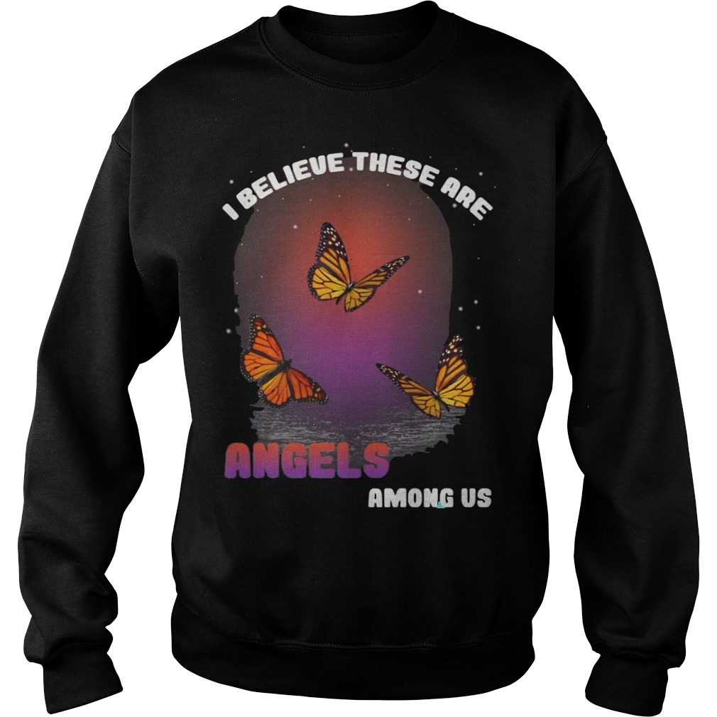 I Believe These Are Angels Among Us Shirt sweater