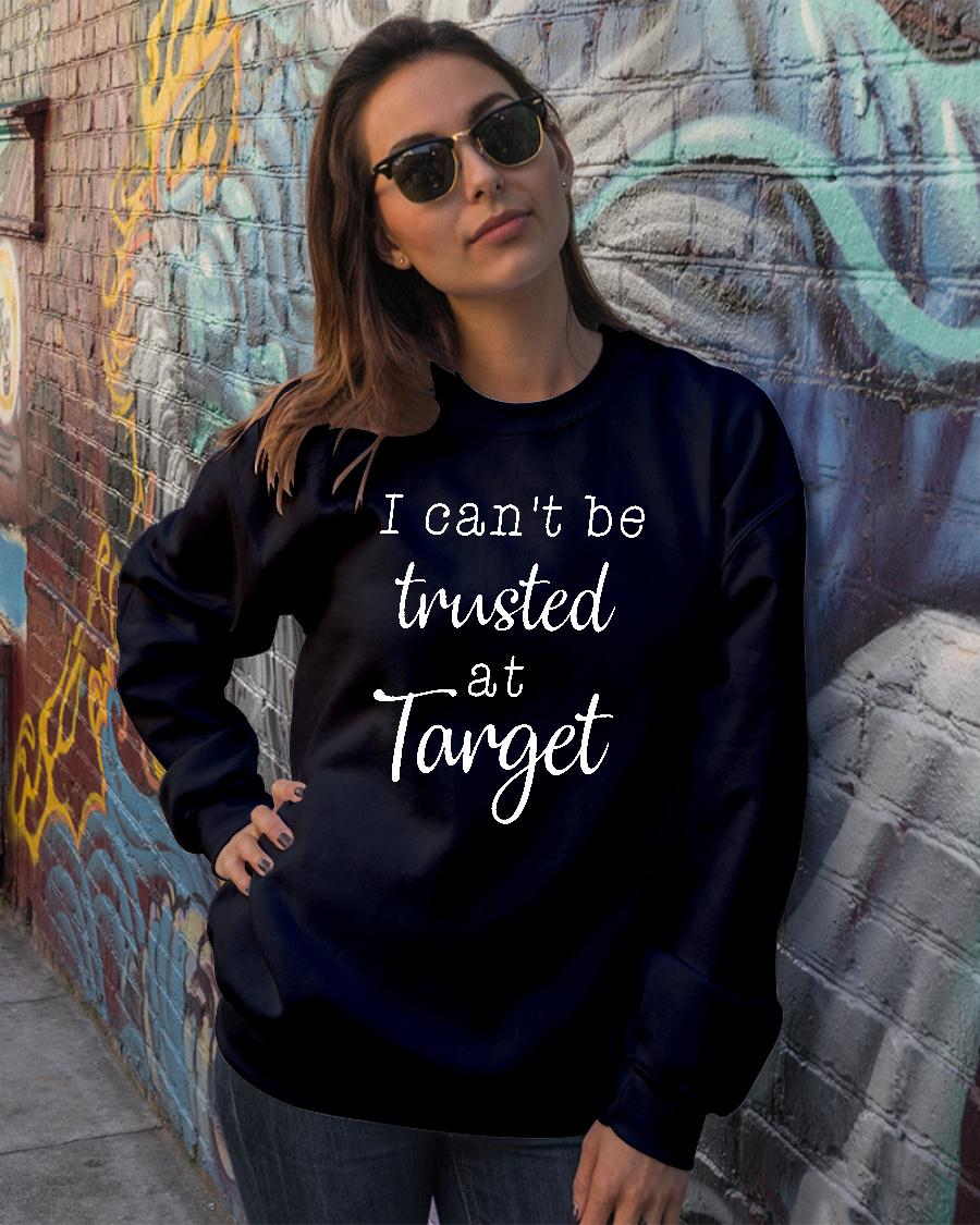I can't be trusted at target shirt sweater official