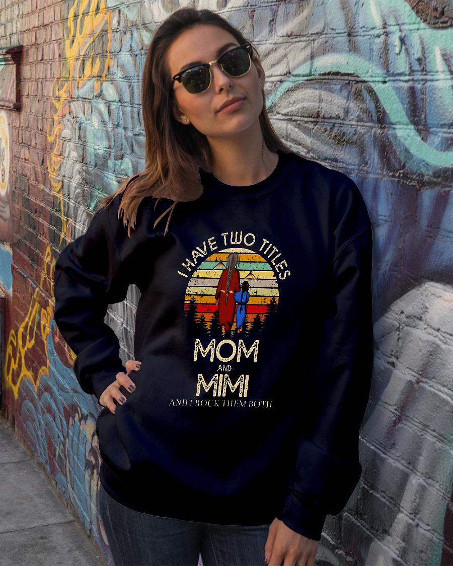 I have two titles mom and mimi and I rock them both shirt sweater official