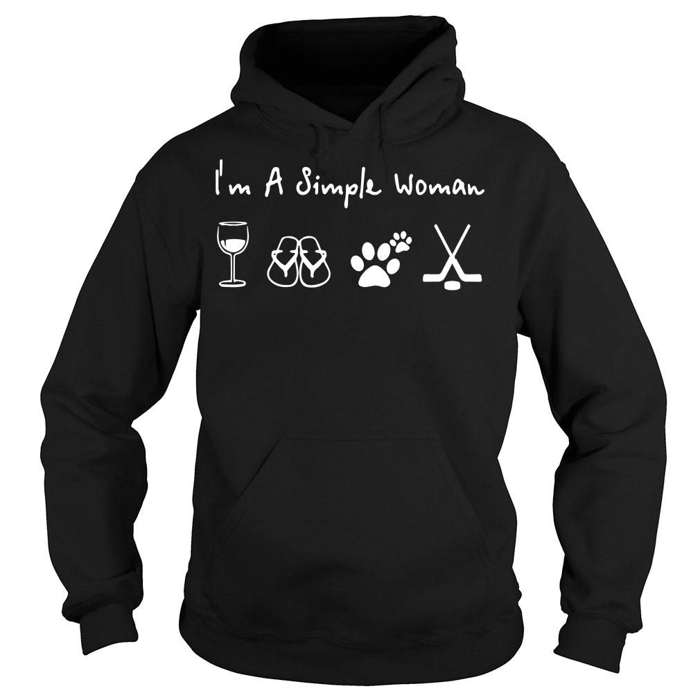 I'm A Simple Woman who loved wine filp flop paw dog and hockey shirt hoodie