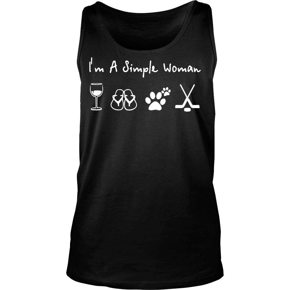 I'm A Simple Woman who loved wine filp flop paw dog and hockey shirt tank top