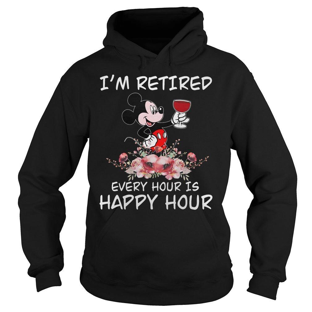 Im Retired Happy Hour Mickey shirt hoodie
