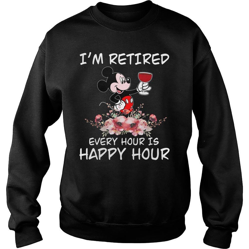 Im Retired Happy Hour Mickey shirt sweater