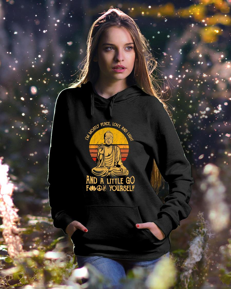 I'm mostly peace love and light a little go fuck yourself shirt hoodie unisex
