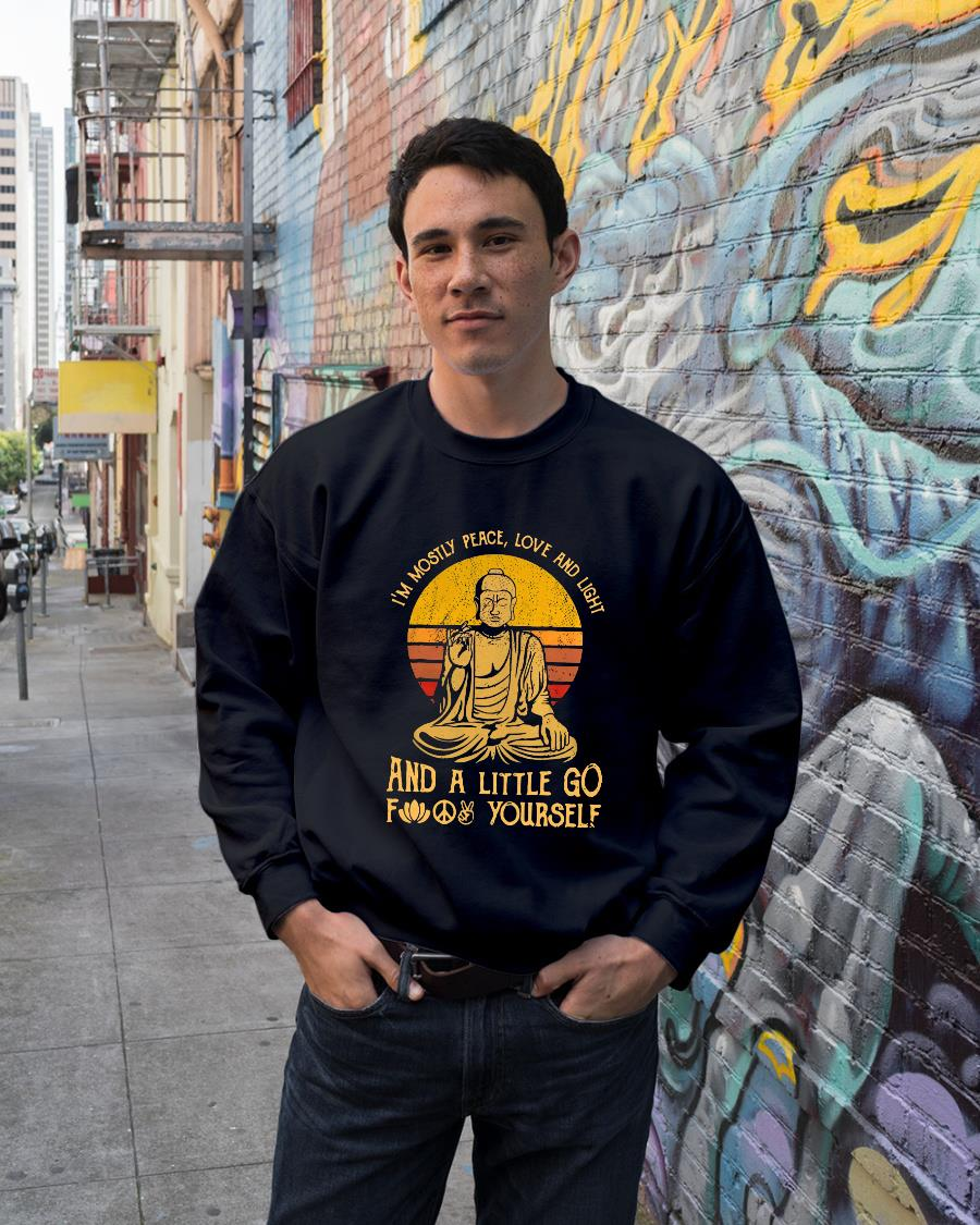 I'm mostly peace love and light a little go fuck yourself shirt sweater unisex