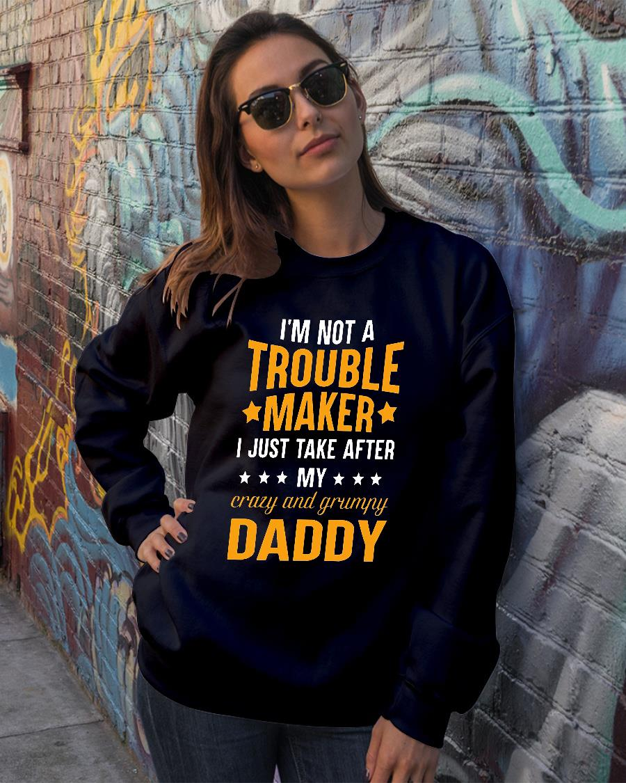1653e44d I'm not a trouble maker I just take after my crazy and grumpy daddy