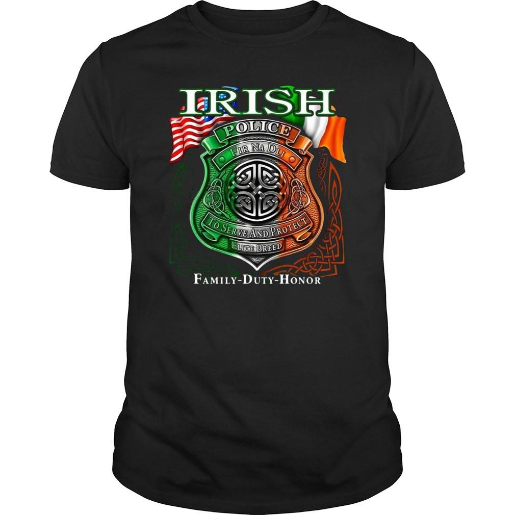 Irish Police To Serve And Protect Elite Breed Family Duty Honor shirt