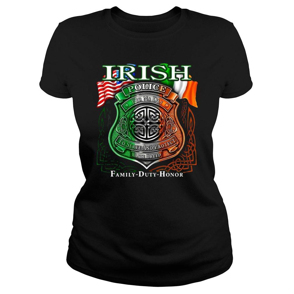 Irish Police To Serve And Protect Elite Breed Family Duty Honor shirt ladies tee
