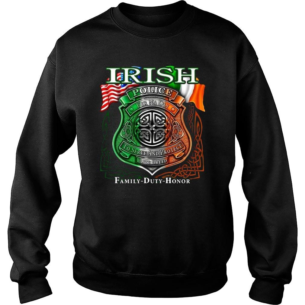 Irish Police To Serve And Protect Elite Breed Family Duty Honor shirt sweater