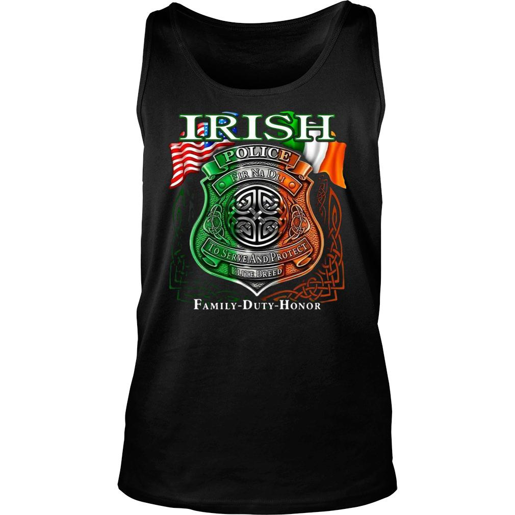Irish Police To Serve And Protect Elite Breed Family Duty Honor shirt tank top